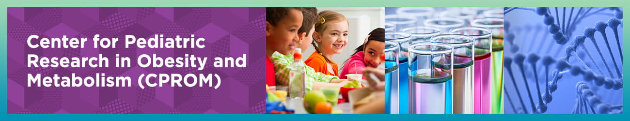 Center for Pediatric Research in Obesity and Metabolism (CPROM)