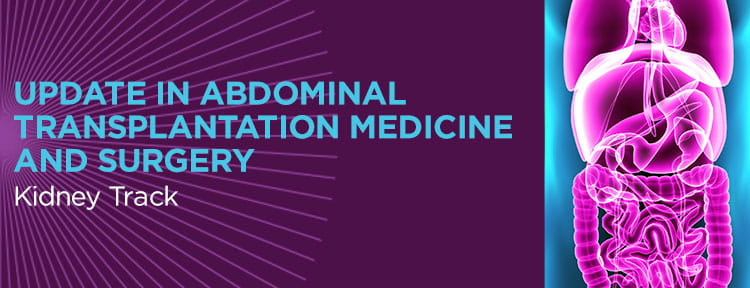 Update in Abdominal Transplantation Medicine and Surgery - Kidney Track | UPMC Physician Resources