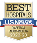 One of the best national hospitals, ranked in diabetes and endocrinology by U.S. News and World Report.