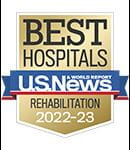 One of the best national hospitals, ranked in rehabilitation by U.S. News and World Report.