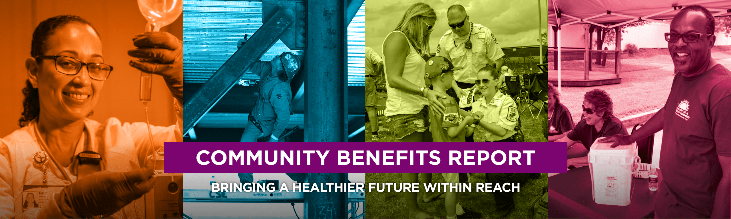 Community Benefits Report Bringing a Healthier Future Within Reach