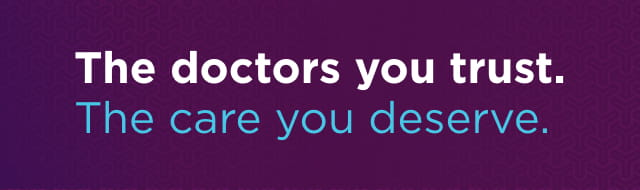 The doctors you trust. The care you deserve.