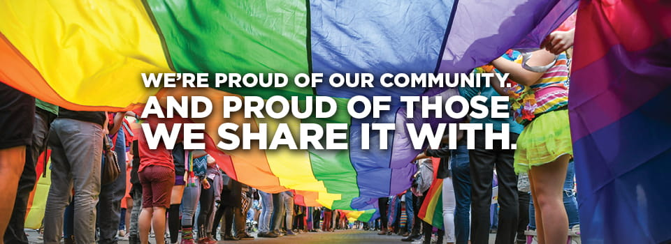 We are proud of our community and of those we share it with.
