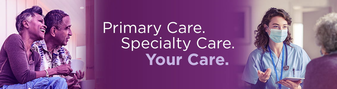 Primary care. Specialty care. It's all here in Lewisburg.