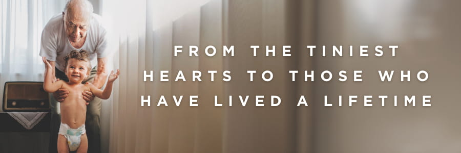 From the tiniest hearts to those who have lived a lifetime | UPMC Heart and Vascular Institute