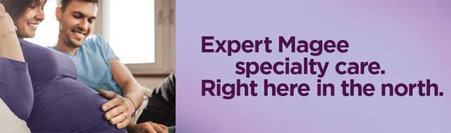 Expert Magee specialty care. Right here in the north.
