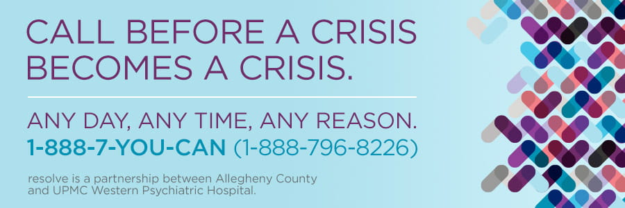 Call Before A Crisis Becomes A Crisis | UPMC Western Psychiatric Hospital