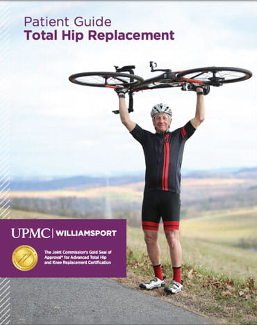 Hip Replacement Guidebook | The Joint Center at UPMC Williamsport