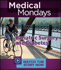 Medical Mondays: Bariatric Surgery and Diabetes - Watch the Story Now.