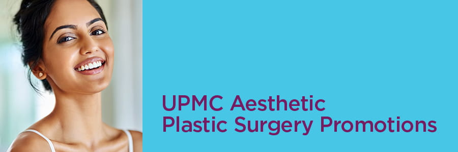 UPMC Aesthetic Plastic Surgery Promotions