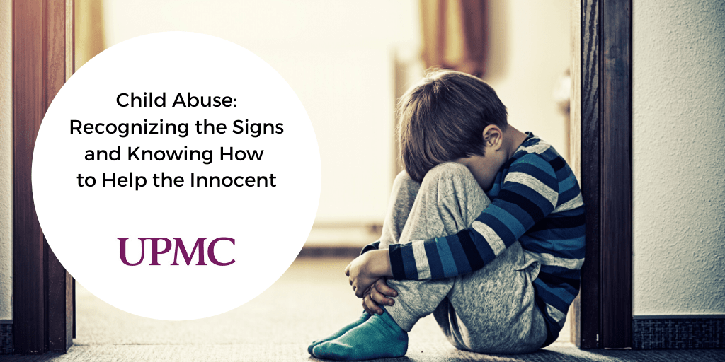 Child Abuse: Recognizing the Signs and Knowing How to Help the Innocent