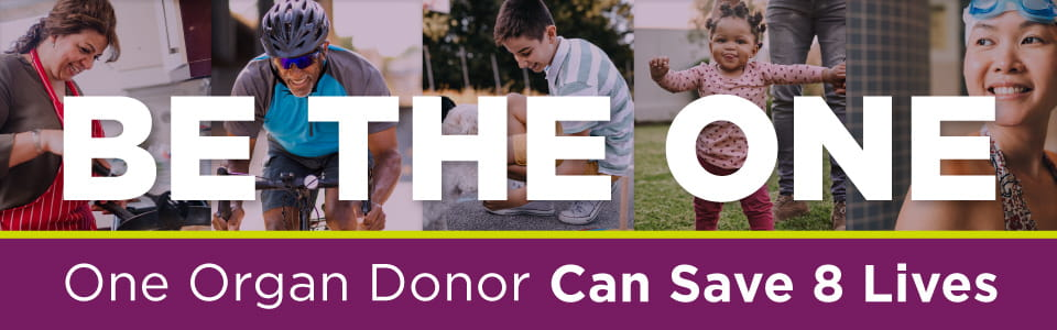 Be the One, One Organ Donor Can Save 8 Lives | UPMC Transplant Services